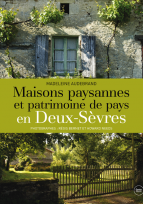Maisons paysannes et patrimoine de pays en Deux-Sèvres